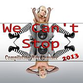 We Can't Stop (Compilation Hits Summer 2013) von Various Artists