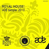 Royal House! ADE sampler 2013 - EP by Various Artists