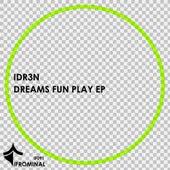 Dreams Fun Play - Single by Idr3n