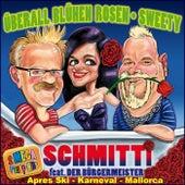 Überall blühen Rosen / Sweety (2 Mega Party Hits Après Ski Karneval Mallorca) de Schmitti