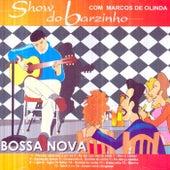 Show do Barzinho Bossa Nova (Ao Vivo) de Marcos de Olinda