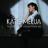 The Love I'm Frightened Of von Katie Melua