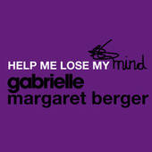 Help Me Lose My Mind by Gabrielle