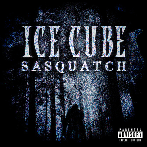 Sasquatch by Ice Cube