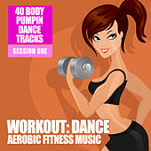 Workout Dance - Aerobic Fitness Music, Vol. 1 by Various Artists