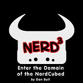 Enter the Domain of the Nerdcubed by Dan Bull