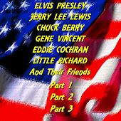 Elvis Presley, Jerry Lee Lewis, Chuck Berry and Their Friends (Part. 1 , 2, 3) de Various Artists