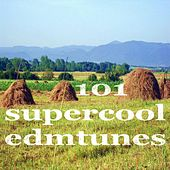 101 Super Cool Edm Tunes (Creative Ambient & Deeper House Music) by Various Artists