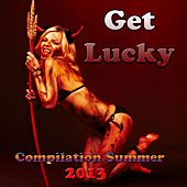 Get Lucky (Compilation Summer 2013) von Various Artists
