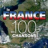 La France en 100 chansons (Top French Songs) de Various Artists