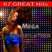 Mega Compilation 2013 (67 Great Hits) von Various Artists