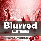 Blurred Lines (Compilation Vacances Summer 2013) von Various Artists
