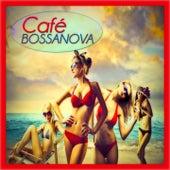 Cafè Bossanova (30 Original Tracks Remastered) by Various Artists
