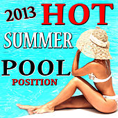 2013 Hot Summer Pool Position by Various Artists