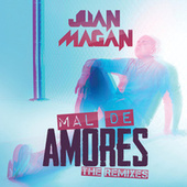 Mal De Amores (The Remixes) de Juan Magan