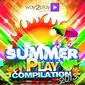 Summer Play Compilation 2013 (30 Dance Tunes) by Various Artists
