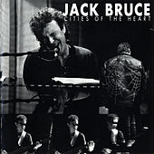 Cities Of The Heart von Jack Bruce