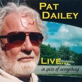 Live... in Spite of Everything von Pat Dailey