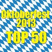 Oktoberfest 2013 - Top 50 de Various Artists