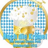 Hoch die Krüge - Die besten Songs vom Oktoberfest 2013 de Various Artists