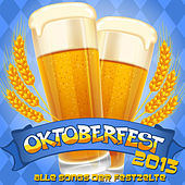 Oktoberfest 2013 - Alle Songs der Festzelte de Various Artists