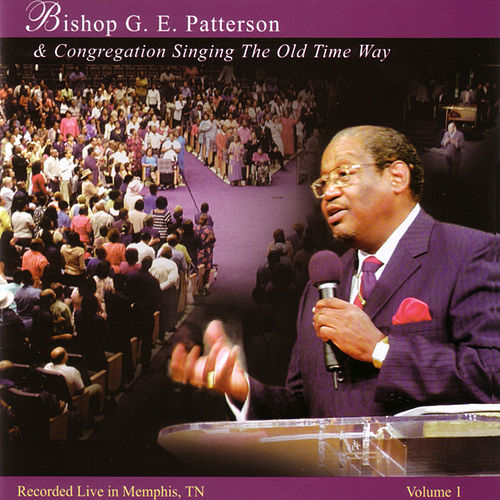 Recorded Live In Memphis, Tn  Volume 1 by Bishop G.E. Patterson