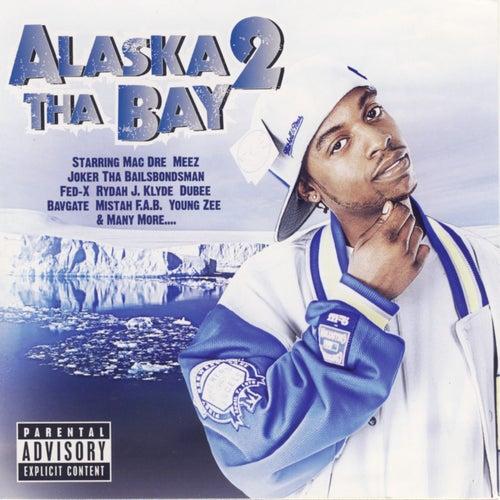 Alaska 2 Tha Bay by Mac Dre