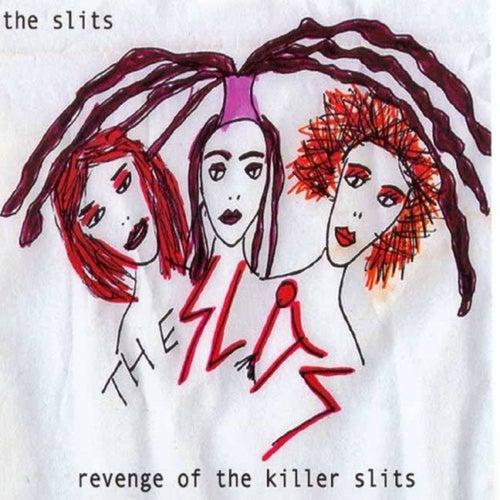 Revenge of the Killer Slits by The Slits