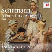 Schumann: Album für die Jugend, Teil 1 by Andrea Kauten