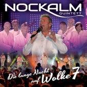 Die lange Nacht auf Wolke 7 von Nockalm Quintett