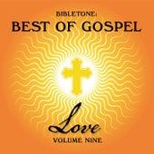 Bibletone: Best of Gospel (Love), Vol. 9 by Various Artists