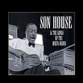 Son House & Kings of the Delta Blues by Various Artists