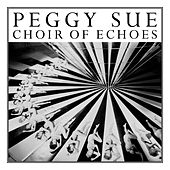 Choir of Echoes de Peggy Sue