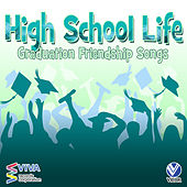 High School Life: Graduation and Friendship Songs by Various Artists