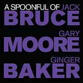 A Spoonful Of Bruce, Baker & Moore by Various Artists
