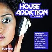 House Addiction, Vol. 5 by Various Artists