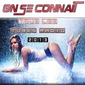 On Se Connaît (Tous Les Tubes Radio 2013) von Various Artists