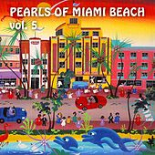Pearls of Miami Beach, Vol. 5 by Various Artists