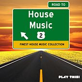 Road to House Music, Vol. 2 von Various Artists