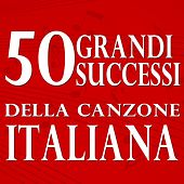 50 Grandi Successi Della Canzone Italiana de Various Artists