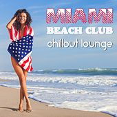 Miami Beach Club Chillout Lounge (The Greatest Smooth and Soothing Melodious Journey) by Various Artists
