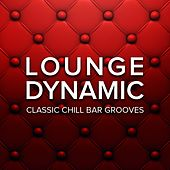 Lounge Dynamic (Classic Chill Bar Grooves) de Various Artists