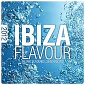Ibiza Flavour 2012 (Balearic Flavoured Lounge Grooves) by Various Artists