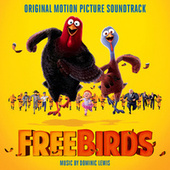 Free Birds (Original Motion Picture Soundtrack) by Dominic Lewis