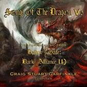 Songs of the Dragon,V2 (Music from Baldur's Gate: Dark Alliance 2) by Craig Stuart Garfinkle