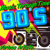 Music Through Time: 90's by Various Artists