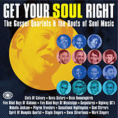 Get Your Soul Right: The Gospel Quartets & The Roots of Soul Music by Various Artists