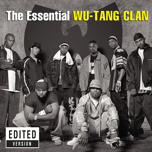 The Essential Wu-Tang Clan by Wu-Tang Clan