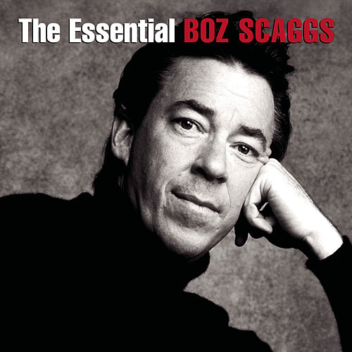 The Essential Boz Scaggs by Boz Scaggs