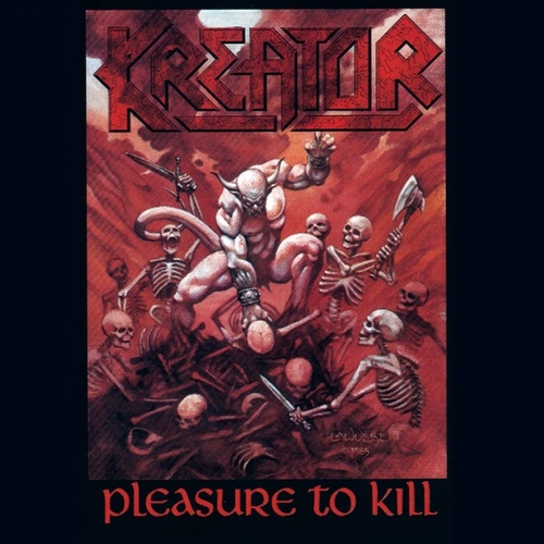 Pleasure to Kill by Kreator